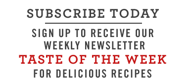 Subscribe Today - Sign up to receive our weekly newsletter