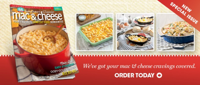 New Special Issue! We've got your mac & cheese cravings covered. Order Today!