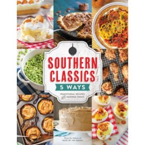 Taste of the South Southern Classics 5 Ways